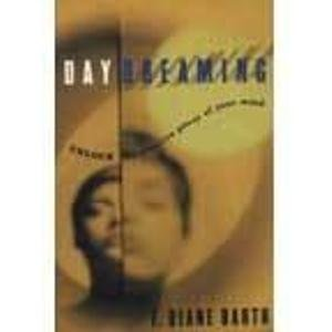 Daydreaming: Unlock the Creative Power of Your Mind: F. Diane Barth