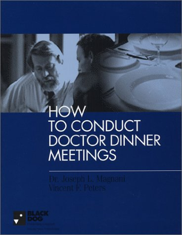 9780965623117: How to Conduct Doctor Dinner Meetings