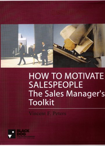 9780965623162: How To Motivate Salespeople-The Sales Manager's Toolkit
