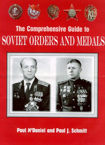 9780965628907: The Comprehensive Guide to Soviet Orders and Medals