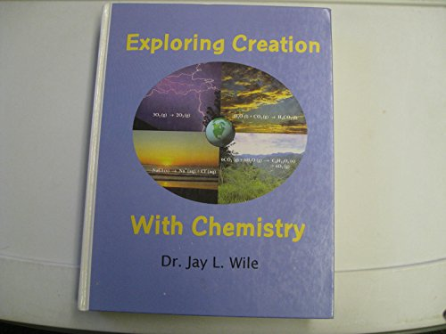 9780965629416: Exploring Creation With Chemistry