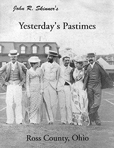 Yesterday's pastimes, Ross County, Ohio: 200 years of sports and leisure: Skinner, John R