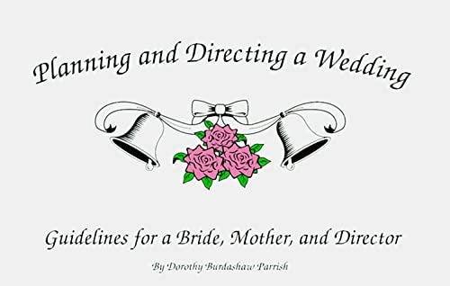 9780965633109: Planning and Directing a Wedding: Guidelines for a Bride, Mother, and Director