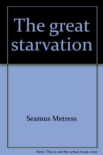 9780965635400: The Great Starvation (1845 - 1852) : An Irish Holocaust