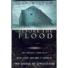 9780965635769: Before the Flood - The Biblical Flood As a Real Event and How It Changed the Course of Civilization