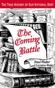 9780965636902: The Coming Battle: A Complete History of the National Banking Money Power in the United States