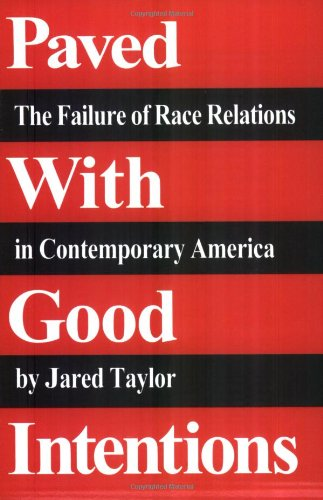 9780965638340: Paved with Good Intentions: The Failure of Race Relations in Contemporary America