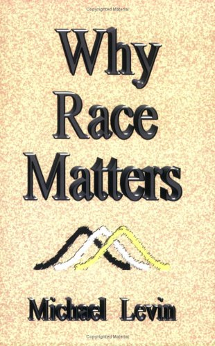 Why Race Matters: Michael Levin