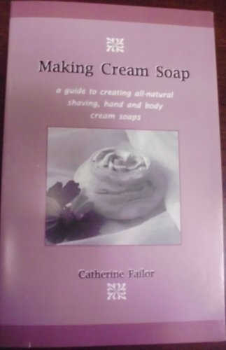9780965639019: Making Cream Soap