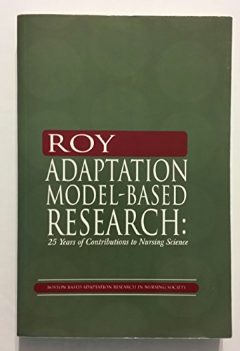 9780965639187: Roy Adaptation Model-Based Research: 25 Years of Contributions to Nursing Science