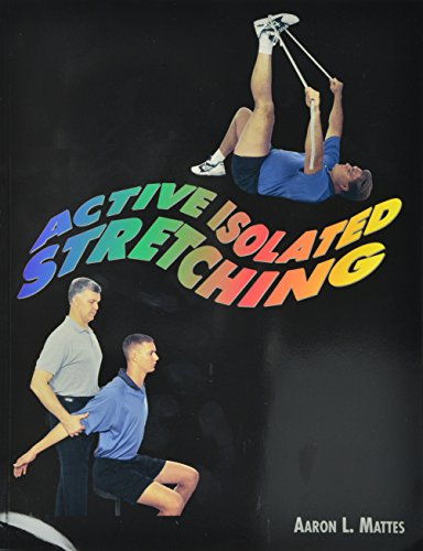 9780965639606: Active Isolated Stretching: The Mattes Method