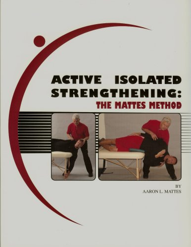 9780965639637: Active Isolated Strengthening: The Mattes Method