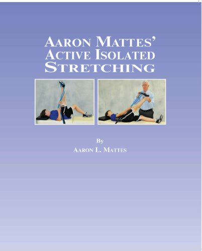 Aaron Mattes' Active Isolated Stretching: Aaron L. Mattes