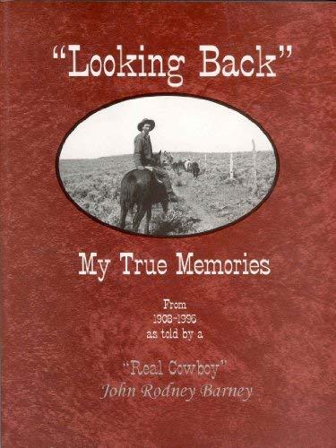 Looking back: My true memories from 1908-1996,: Barney, John Rodney