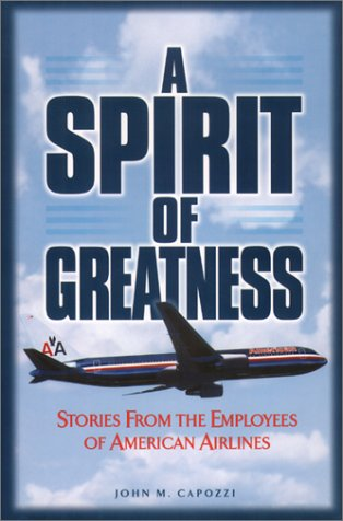 9780965641036: A Spirit of Greatness: Stories from the Employees of American Airlines