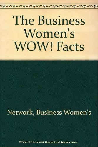 9780965643047: The Business Women's WOW! Facts