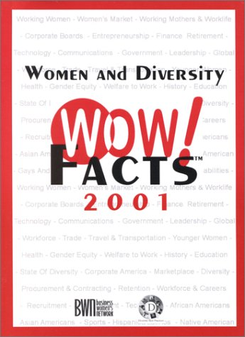 Women and Diversity WOW! Facts 2001: Network, Business Women's