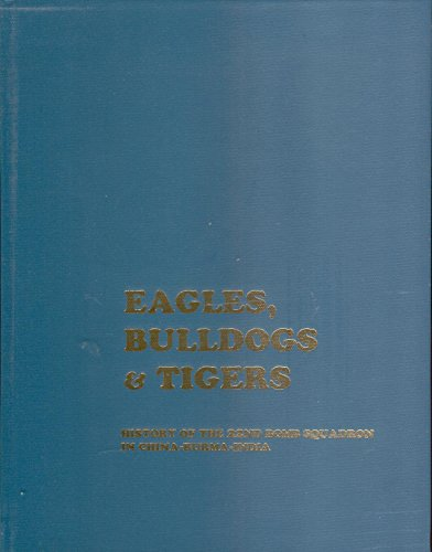 9780965643702: Eagles, Bulldogs & Tigers: History of the 22nd Bomb Squadron in China-Burma-India