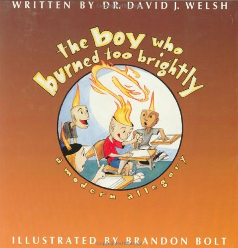 The Boy Who Burned Too Brightly: A Modern Allegory