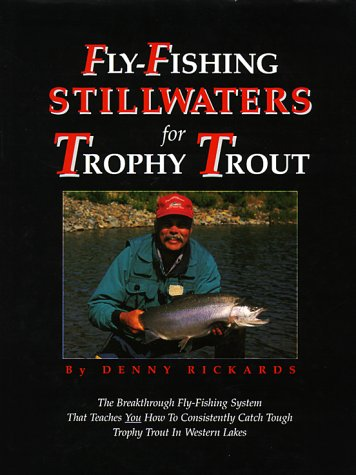 FLY-FISHING STILLWATERS FOR TROPHY TROUT: THE STILLWATER SYSTEM.: Rickards (Denny).