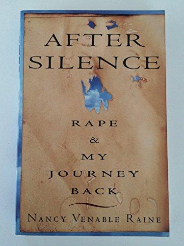 After Silence Rape and My Journey Back: Raine, Nancy