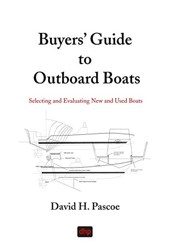 Buyers' Guide to Outboard Boats: Selecting and Evaluating New and Used Boats