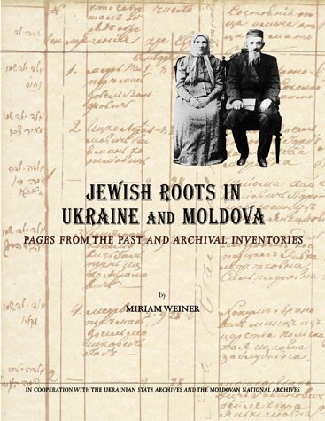 9780965650816: Jewish Roots in Ukraine and Moldova: Pages from the Past and Archival Inventories