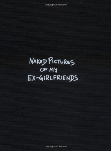 Naked Pictures Of My Ex-Girlfriends: Helfrich, Mark