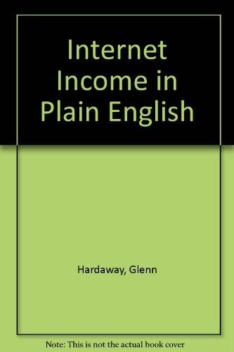 9780965653701: Internet Income in Plain English