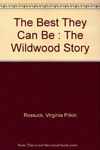 9780965655347: The Best They Can Be : The Wildwood Story