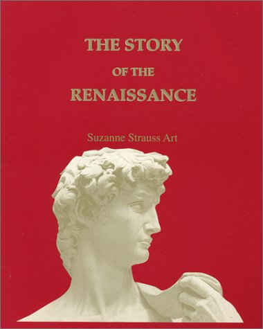 The Story of the Renaissance: Suzanne Strauss Art