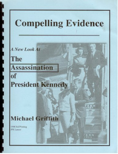 Compelling Evidence: A New Look at the Assassination of President Kennedy