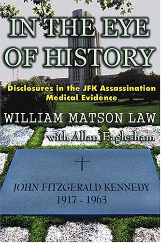 9780965658287: In the Eye of History: Disclosures in the JFK Assassination Medical Evidence