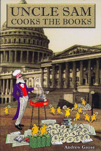 Uncle Sam Cooks The Books: Gause, Andrew
