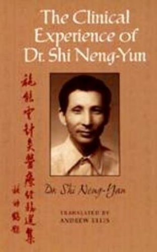9780965659406: The Clinical Experience of Dr Shi Neng Yun