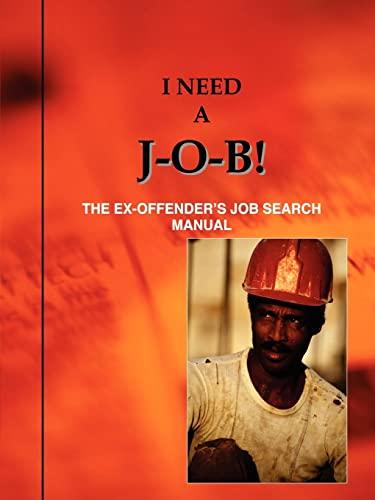I Need a J-O-B! the Ex-Offender's Job: Louis N. Jones