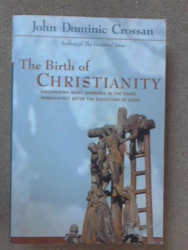 9780965664295: The birth of Christianity: discovering what happened in the years immediately after the execution of Jesus