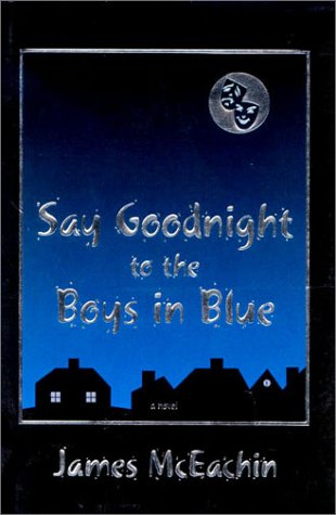 Say Goodnight to the Boys In Blue [Hardcover] by McEachin, James: James McEachin