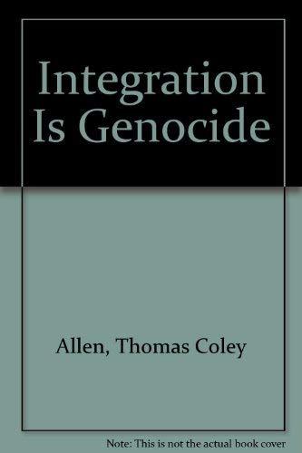 9780965666305: Integration Is Genocide