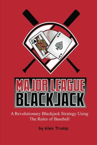 9780965669016: Major League Blackjack: A Revolutionary Blackjack Strategy Using The Rules of Baseball