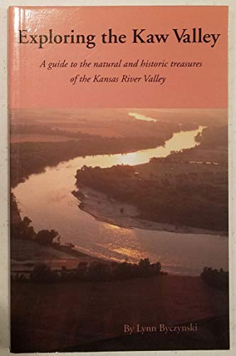 Exploring the Kaw Valley: A Guide to: Lynn Byczynski, Timothy