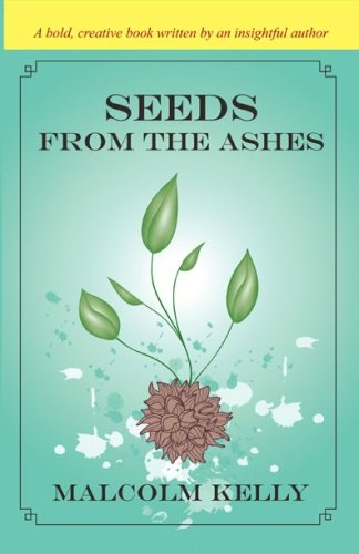 Seeds from the Ashes: Malcolm Kelly