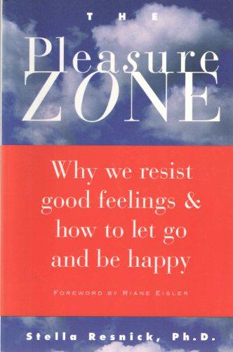 9780965674003: Pleasure Zone Why We Resist Good Feeling