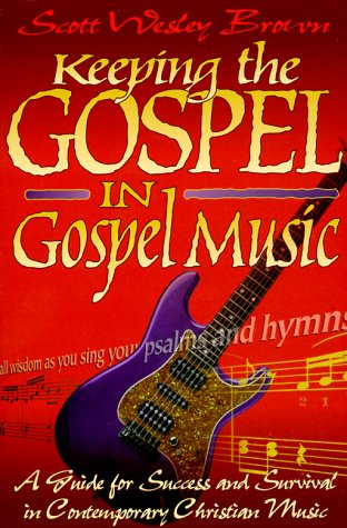 9780965674966: Keeping the Gospel in Gospel Music
