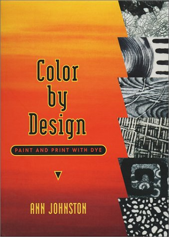 9780965677615: Color by Design: Paint and Print with Dye
