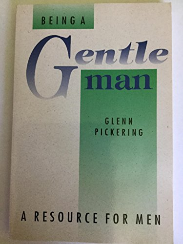 Title: BEING A GENTLEMAN: PICKERING, GLENN