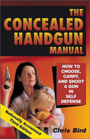 9780965678421: The Concealed Handgun Manual: How to Choose, Carry, and Shoot a Gun in Self Defense