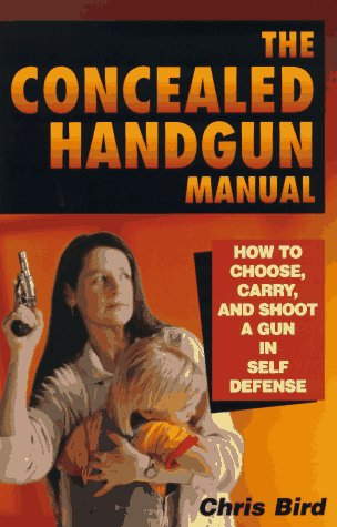 9780965678438: The Concealed Handgun Manual: How to Choose, Carry, and Shoot a Gun in Self Defense