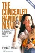 9780965678476: The Concealed Handgun Manual: How to Choose, Carry, and Shoot a Gun in Self Defense, 5th Edition