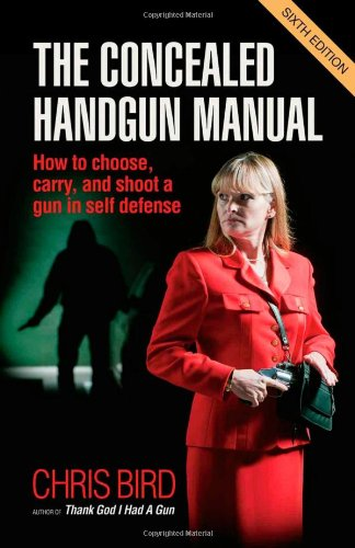 9780965678483: The Concealed Handgun Manual: How to Choose, Carry, and Shoot a Gun in Self Defense